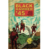 BLACK HAMMER 45 WORLD OF BLACK HAMMER TP VOL 01