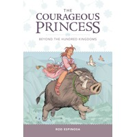 COURAGEOUS PRINCESS TP VOL 01 BEYOND THE HUNDRED KINGDOMS - Rod Espinosa