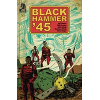 BLACK HAMMER 45 FROM WORLD OF BLACK HAMMER #1 CVR A KINDT - Jeff Lemire, Ray F...
