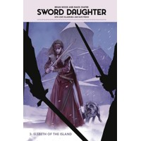 SWORD DAUGHTER HC VOL 03 ELSBETH OF ISLAND - Brian Wood