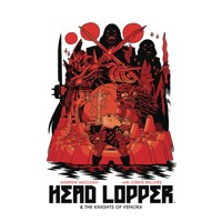 HEAD LOPPER TP VOL 03 KNIGHTS OF VENORA (MR) - Andrew MacLean