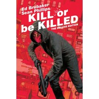 KILL OR BE KILLED DLX ED HC (MR) - Ed Brubaker