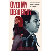 OVER MY DEAD BODY TP - Jay Faerber