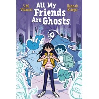 ALL MY FRIENDS ARE GHOSTS ORIGINAL GN - S. M. Vidaurri
