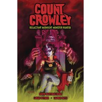 COUNT CROWLEY RELUCTANT MONSTER HUNTER TP - David Dastmalchian