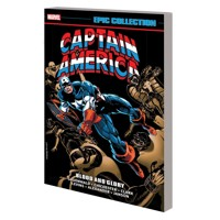 CAPTAIN AMERICA EPIC COLLECTION TP BLOOD GLORY - Mark Gruenwald, More