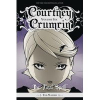 COURTNEY CRUMRIN TP VOL 06 THE FINAL SPELL - Ted Naifeh