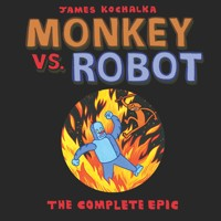 MONKEY VS ROBOT COMPLETE EPIC TP - James Kochalka