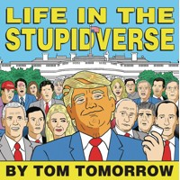 LIFE IN THE STUPIDVERSE GN TP - Tom Tomorrow