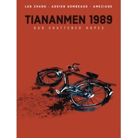 TIANANMEN 1989 OUR SHATTERED HOPES HC - Adrien Gombeaud, Lun Zhang