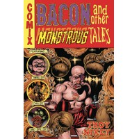 BACON & OTHER MONSTROUS TALES HC - Troy Nixey