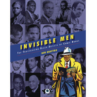 INVISIBLE MEN TRAILBLAZING BLACK ARTISTS OF COMIC BOOKS HC - Ken Quattro