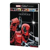 DEADPOOL HC HEY ITS DEADPOOL MARVEL SELECT - Rob Liefeld, More