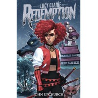 LUCY CLAIRE REDEMPTION TP - John Upchurch