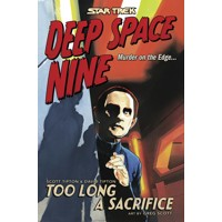 STAR TREK DS9 TOO LONG A SACRIFICE TP - Scott Tipton, Denton J. Tipton