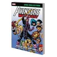 AVENGERS WEST COAST EPIC COLLECTION TP HOW THE WEST WAS WON - Roger Stern