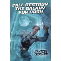 WILL DESTROY GALAXY FOR CASH TP - Yahtzee Croshaw