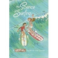 SCIENCE OF SURFING SURFSIDE GIRLS GUIDE TO THE OCEAN SC - Kim Dwinell